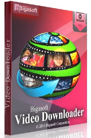 Bigasoft Video Downloader Pro 3.15.4.6600