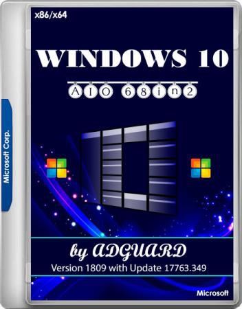 Windows 10 Version 1809 with Update 17763.349 AIO 68in2 x86/x64 by adguard v.19.03.07 (RUS/ENG)