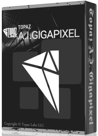 Topaz A.I. Gigapixel 4.4.0 RePack & Portable by elchupakabra