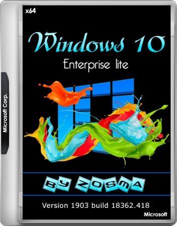 Windows 10 Enterprise Lite 1903 build 18362.418 by Zosma (x64/RUS)