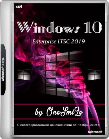 Windows 10 Enterprise LTSC 2019 17763.864 by OneSmiLe 13.11.2019 (x64/RUS)