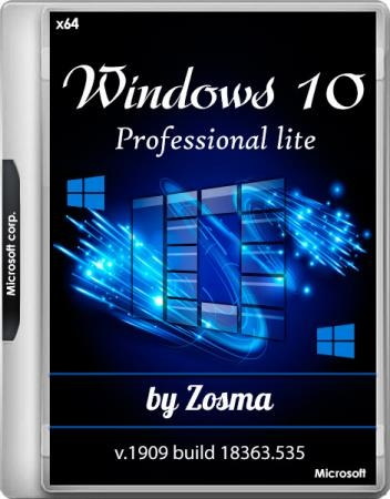 Windows 10 Pro Lite 1909 build 18363.535 by Zosma (x64/RUS)