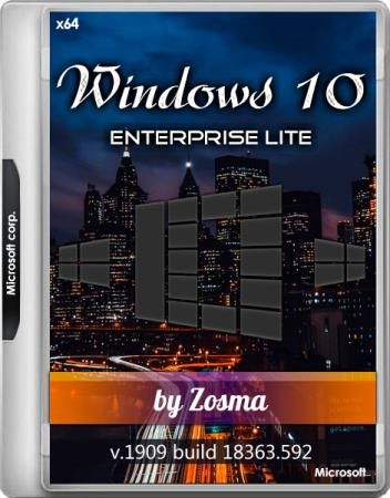 Windows 10 Enterprise Lite 1909 build 18363.592 by Zosma (x64/RUS)